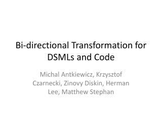 Bi-directional Transformation for DSMLs and Code