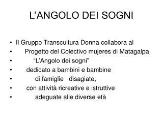 L'ANGOLO DEI SOGNI