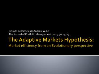 The Adaptive  Markets Hypothesis :  Market efficiency from  an  Evolutionary  perspective