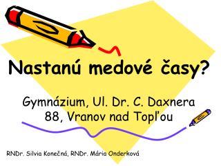 Gymnázium, Ul. Dr. C. Daxnera 88, Vranov nad Topľou