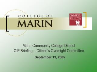 Marin Community College District CIP Briefing – Citizen's Oversight Committee  September 13, 2005