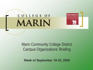 Marin Community College District Campus Organizations� Briefing Week of September 19-23, 2005