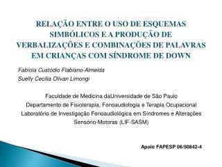 Fabíola Custódio Flabiano-Almeida Suelly Cecilia Olivan Limongi