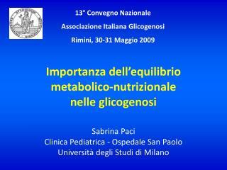 Importanza dell'equilibrio metabolico-nutrizionale  nelle glicogenosi