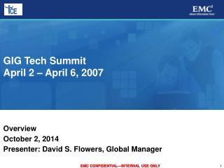 GIG Tech Summit April 2 – April 6, 2007