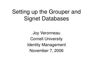 Setting up the Grouper and Signet Databases
