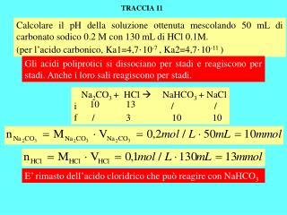 Na 2 CO 3  +  HCl    NaHCO 3  + NaCl i f