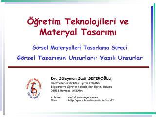 Dr. Süleyman Sadi SEFEROĞLU Hacettepe Üniversitesi, Eğitim Fakültesi