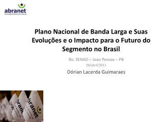 Plano Nacional de Banda Larga e Suas Evoluções e o Impacto para o Futuro do Segmento no Brasil