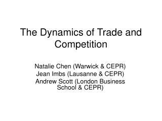 The Dynamics of Trade and Competition