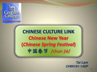 CHINESE CULTURE LINK Chinese New Year ( Chinese Spring Festival ) 中国春节 /chun jié/