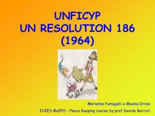 UNFICYP UN RESOLUTION 186 (1964)