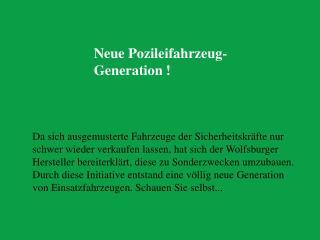 Neue Pozileifahrzeug-Generation !