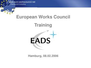 European Works Council Training  Hamburg, 08.02.2006
