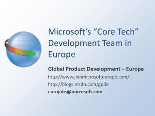 "Microsoft's ""Core Tech"" Development Team in Europe"