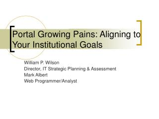 Portal Growing Pains: Aligning to Your Institutional Goals