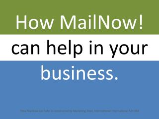 How MailNow!  can help in your  business.