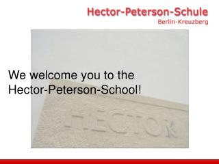 We welcome you to the  Hector-Peterson-School!