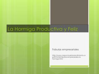 La Hormiga Productiva y Feliz