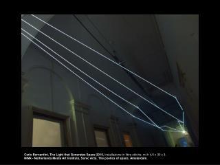Carlo Bernardini, Drawing of the vacuum 2011,  Installazione in fibre ottiche, mt H 5 x 20 x 10.