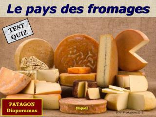Le pays des fromages