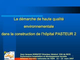La démarche de haute qualité environnementale  dans la construction de l'hôpital PASTEUR 2