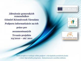 Tento projekt sa realizuje vďaka podpore  z Európskeho sociálneho fondu
