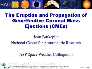 The Eruption and Propagation of Geoeffective Coronal Mass Ejections (CMEs)