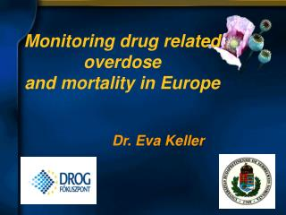 Monitoring drug related overdose  and mortality in Europe