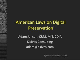 American Laws on Digital Preservation