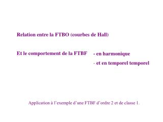 Relation entre la FTBO (courbes de Hall) Et le comportement de la FTBF