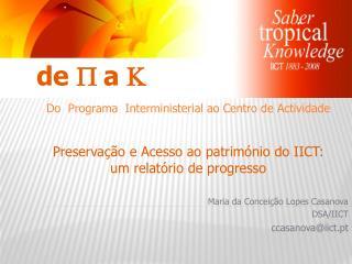 Maria da Conceição Lopes Casanova DSA/IICT ccasanova@iict.pt