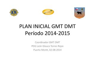 PLAN INICIAL GMT DMT Período 2014-2015