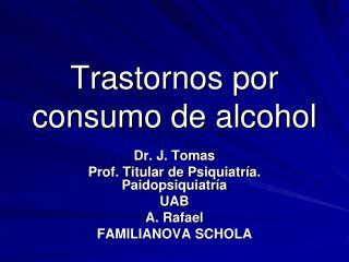 Trastornos por consumo de alcohol