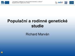 Populační a rodinné genetické studie