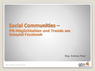 Social Communities –  PR-Möglichkeiten und Trends am Beispiel  Facebook