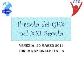 Il ruolo dei GEX  nel XXI Secolo