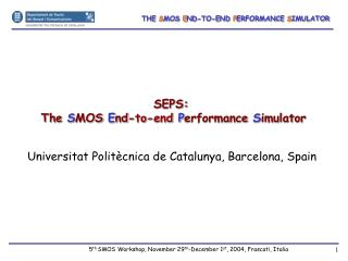 SEPS:  The  S MOS E nd- to-end  P erformance S imulator