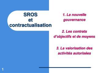 SROS et contractualisation