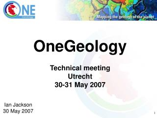 OneGeology Technical meeting Utrecht 30-31 May 2007