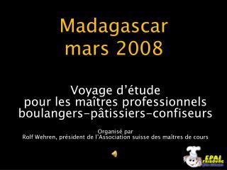 Madagascar mars 2008