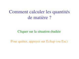 Comment calculer les quantités de matière ?