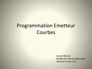 Programmation Emetteur Courbes