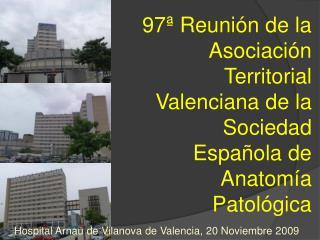 97ª Reunión de la Asociación Territorial Valenciana de la Sociedad Española de Anatomía Patológica