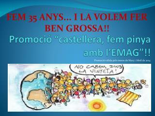 """Promoció """"castellera, fem pinya amb  l'EMAG """"!!"""