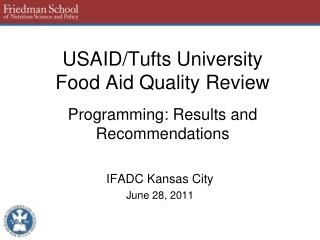 USAID/Tufts University Food Aid Quality Review Programming: Results and Recommendations
