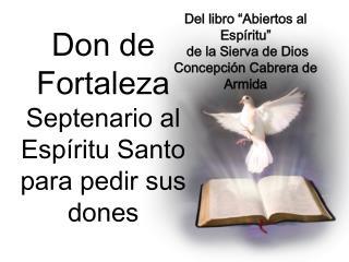 Don de Fortaleza Septenario al Espíritu Santo  para pedir sus dones