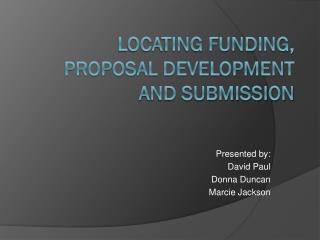 Locating Funding, Proposal Development and Submission