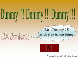 Dummy !!! Dummy !!! Dummy !!!
