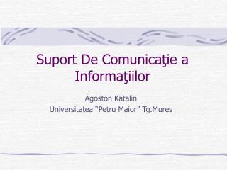 Suport De Comunicaţie a Informaţiilor